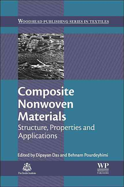 Composite Non-Woven Materials By Das, Dipayan (EDT)/ Pourdeyhimi, Behnam (EDT)