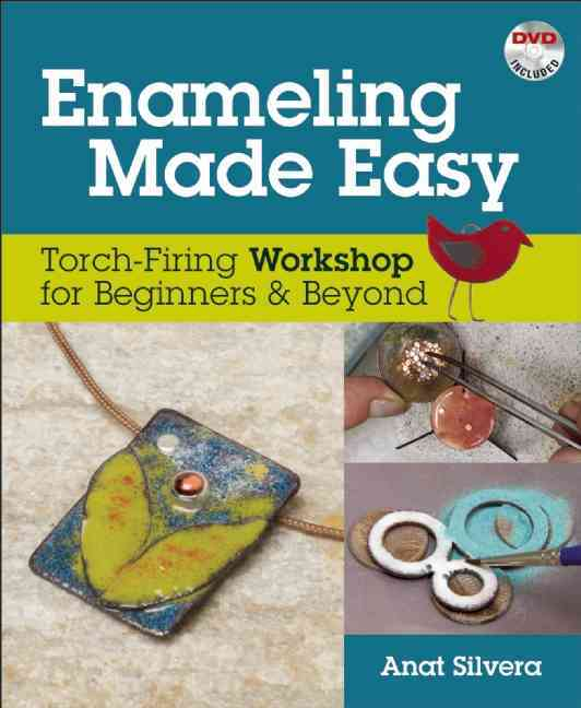 Enameling Made Easy By Silvera, Anat